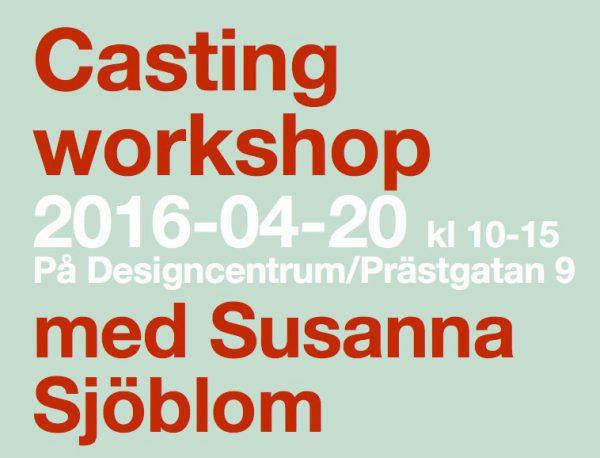Casting workshop på designcentrum med Susanna Sjöblom
